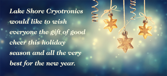 Lake Shore Cryotronics would like to wish everyone the gift of good cheer this holiday season and all the very best for the new year.